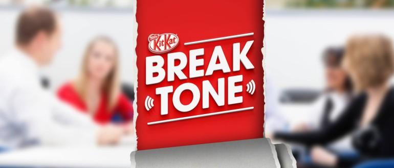Break Tone de Kit Kat.
